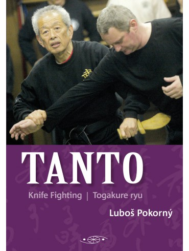 Tanto. Knife Fighting Togakure ryu. By Luboš Pokorný