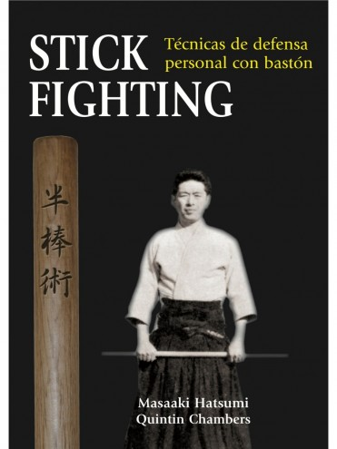 Stick Fighting. Técnicas de defensa personal con bastón. Masaaki Hatsumi