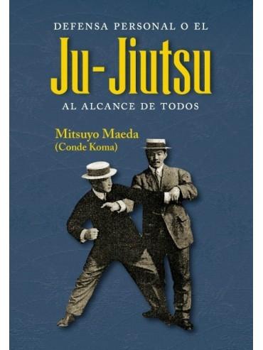 Defensa Personal o el Jiu-Jitsu al alcance de todos. Por Mitsuyo Maeda (Conde Koma)