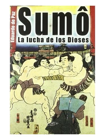 Sumo, la lucha de los dioses. Por Eduardo de Paz