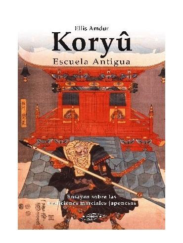 Koryû, escuela antigua. Por Ellis Amdur