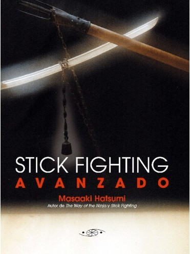 Stick Fighting Avanzado. Por Masaaki Hastumi