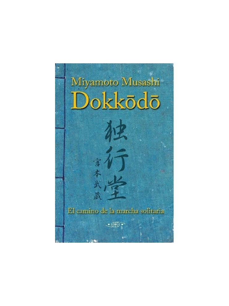 Dokkodo, El camino de la marcha solitaria. Por Miyamoto Musashi