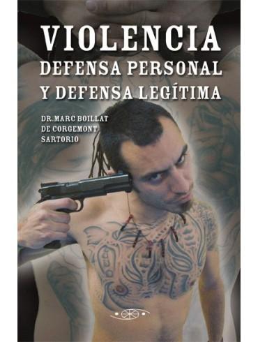 Violencia, defensa personal y defensa legítima. Por Marc Boillat