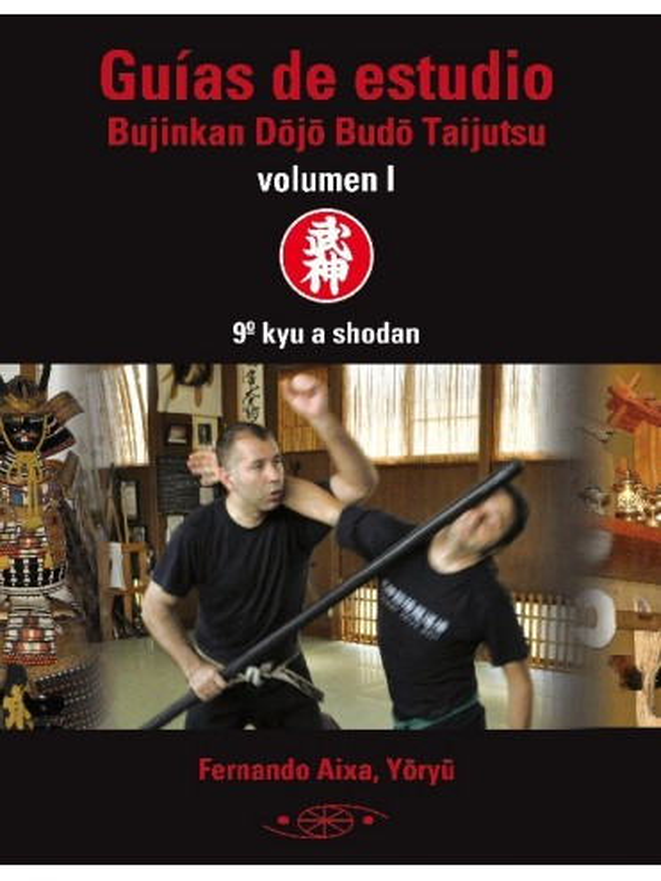 Guías de estudio Bujinkan Dojo Budo Taijutsu. Vol. I: 9º kyu a shodan