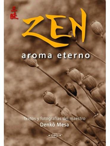 Zen, aroma eterno. Por Denko Mesa