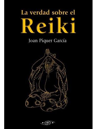 La verdad sobre el Reiki. Por Joan Piquer García